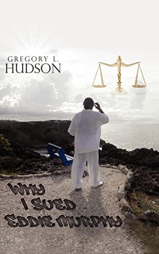 Why I Sued Eddie Murphy: Gregory L. Hudson