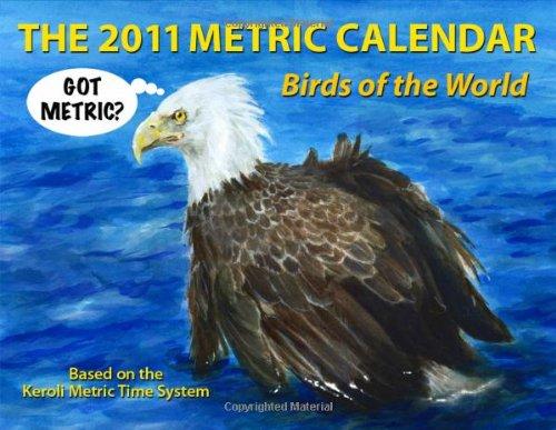 9781434980038: The 2011 Metric Calendar: Birds of the World