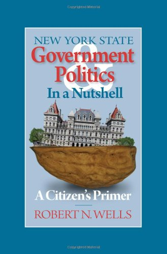 9781434980670: New York State Government and Politics in a Nutshell: A Citizen's Primer