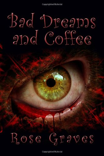 Bad Dreams and Coffee: Rose Graves