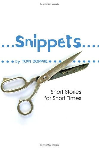 9781434980885: Snippets: Short Stories for Short Times