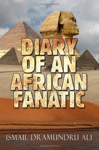 Diary of an African Fanatic: Ismail Dramundru Ali