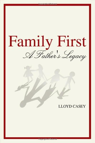 9781434981844: Family First - A Father's Legacy
