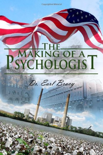 The Making of a Psychologist: Dr. Earl Bracy