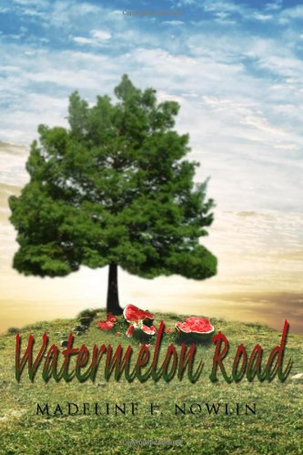 9781434981899: Watermelon Road
