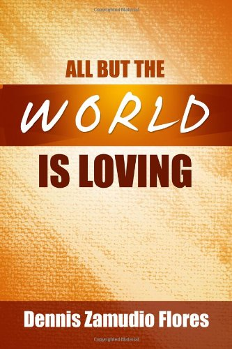 9781434983824: All But the World is Loving
