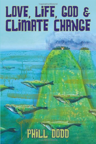9781434984128: Love, Life, God and Climate Change