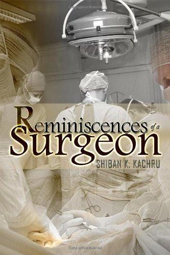Reminiscences of a Surgeon: Kachru, Shiban K., Dr.