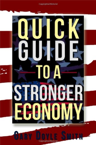 Quick Guide to a Stronger Economy: Gary Doyle Smith