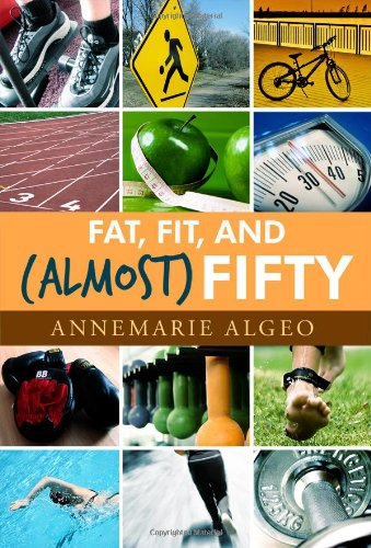 9781434988119: Fat, Fit, and (Almost) Fifty
