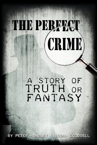 9781434989246: The Perfect Crime: A Story of Truth or Fantasy