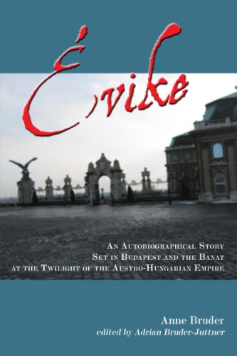Evike: An Autobiographical Story Set in Budapest and the Banat at the Twilight of the ...