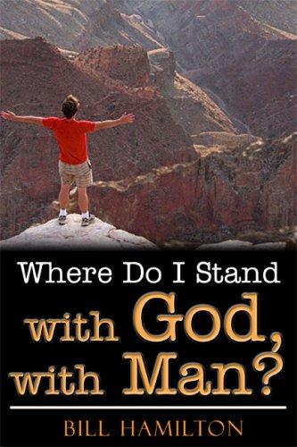 Where Do I Stand With God, With Man?: Bill Hamilton