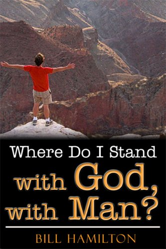 Where Do I Stand with God, with Man?