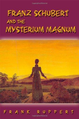 9781434993243: Franz Schubert and the Mysterium Magnum