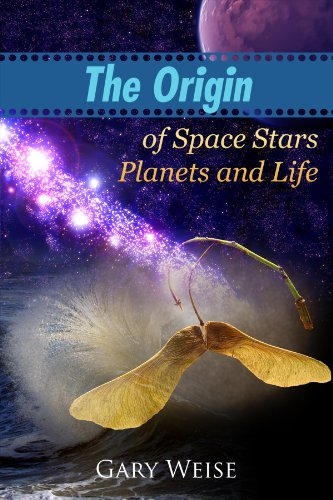 9781434993441: The Origin of Space Stars Planets and Life