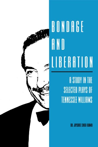 9781434994387: Bondage and Liberation: A Study in the Selected Plays of Tennessee Williams