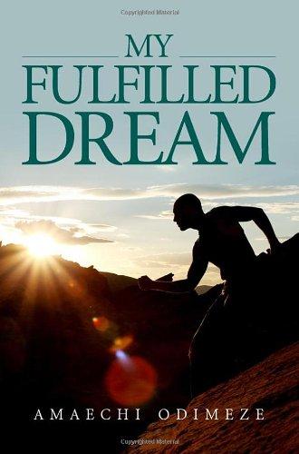My Fulfilled Dream: Amaechi Odimeze