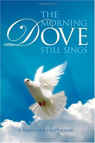 9781434995131: The Morning Dove Still Sings