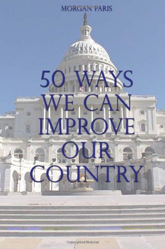 9781434996480: 50 Ways We Can Improve Our Country