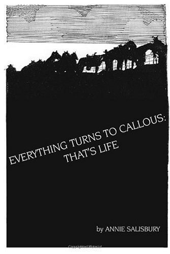 Everything Turns to Callous: That's Life: Annie Salisbury