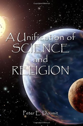 A Unification of Science and Religion: Peter E. Doumit