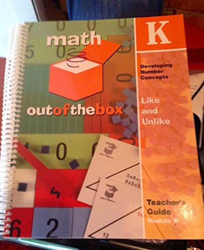 Math Out Of The Box, Grade Kindergarten: Teacher's Guide, Module A: Like And Unlike, ...