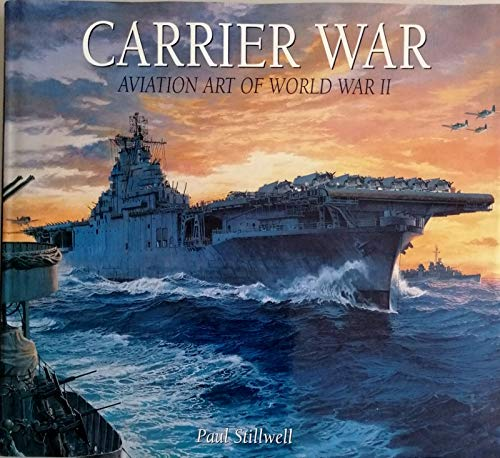 9781435100251: Carrier War : Aviation Art of World War II