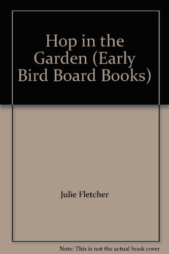 Hop in the Garden (Early Bird Board: Julie Fletcher