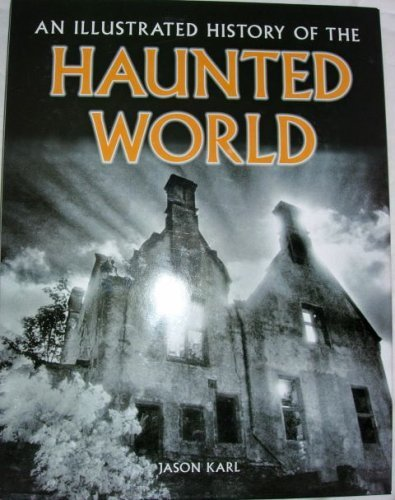9781435101005: An Illustrated History of the Haunted World