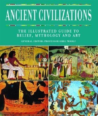 9781435101210: Ancient Civilizations: The Illustrated Guide to Belief, Mythology, and Art