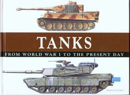 Tanks : From World War I to the Present Day: Martin J. Dougherty