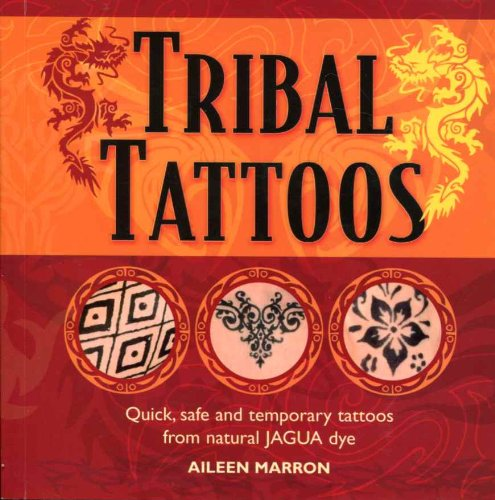 Tribal Tattoos: Quick, Safe and Temporary Tattoos: Aileen Marron