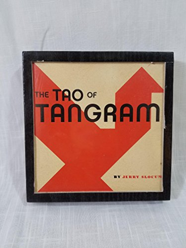 The Tao of Tangram: History, Problems, Solutions, (Deluxe Book and Wood Tangram Set In Slipcase): ...