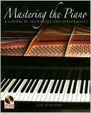 Mastering the Piano: A Course in Technique and Performance (With CD)