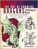 The Art of Drawing Dragons & Mythological: Michael Dobrzycki