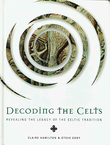 9781435103382: Decoding the Celts: Revealing the legacy of the Celtic Tradition
