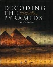 Decoding the Pyramids Exploring the World's Most Enigmatic Structures