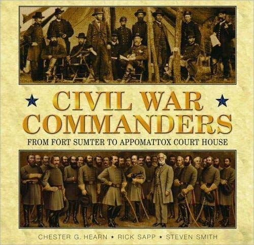 9781435103962: Civil War Commanders : From Fort Sumter to Appomattox Court House (Commanders Series, September - 2008)
