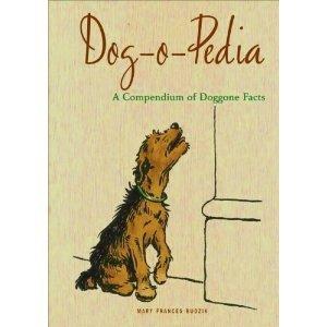 9781435104037: Dog-o-Pedia (A Compendium of Doggone Facts, Mary Frances Budzik)