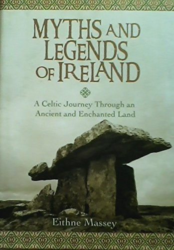 9781435104679: Myths and Legends of Ireland. a Celtic Journey Through an Ancient and Enchanted Land