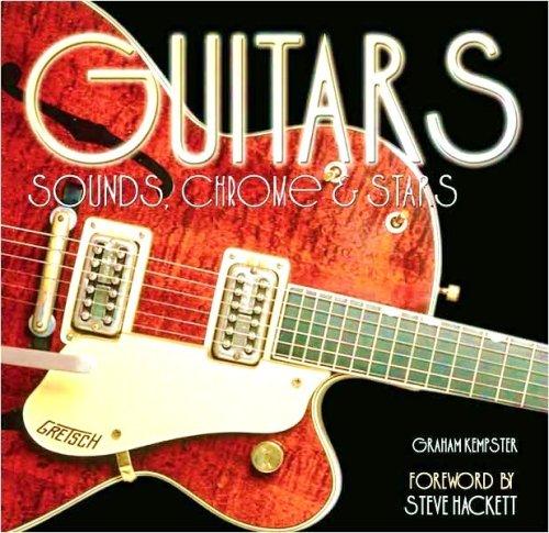 Guitars: Sounds, Chrome, & Stars: Graham Kempster