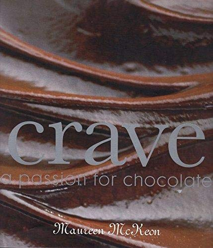 9781435105072: Crave: A Passion for Chocolate by Maureen McKeon (2008) Hardcover