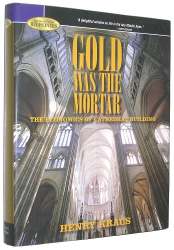 Gold Was the Mortar: The Economics of: Kraus, Henry