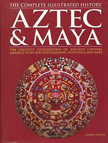 9781435105263: Aztec & Maya: The Complete Illustrated History