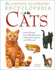The Complete Illustrated Encyclopedia of Cats: Joyce L. White