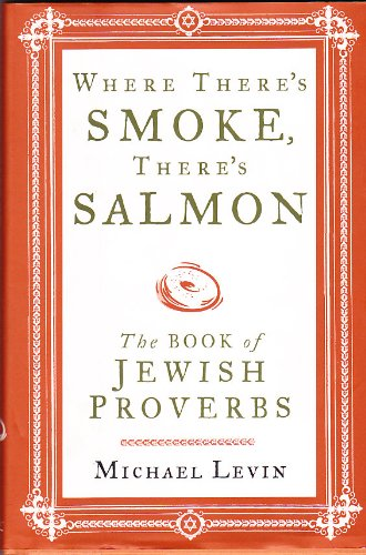 Where There's Smoke, There;s Salmon: the Book: Levin, Michael