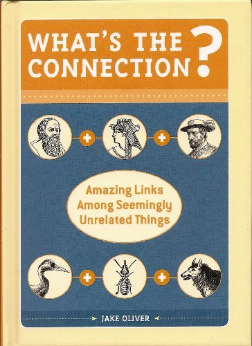 9781435106369: What's the Connection?: Amazing Links Among Seemingly Unrelated Things