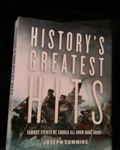9781435107359: History's Greatest Hits: Famous Events We Should All Know More about