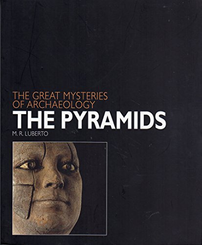 The Great Mysteries of Archaeology: The Pyramids